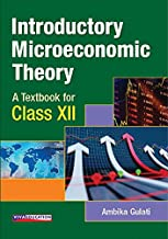 Introductory Microeconomic Theory A Textbook for Class XII