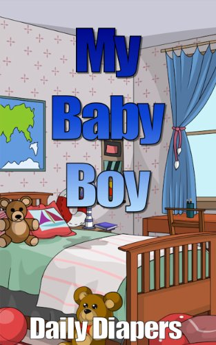 My Baby Boy (Mom/Son Ageplay, ABDL, Diapers, Bedwetting) (English Edition)