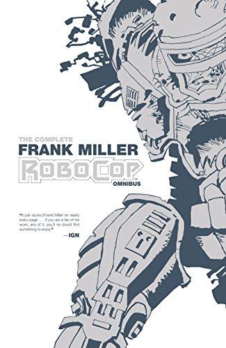 The Complete Frank Miller RoboCop Omnibus (Frank Miller's RoboCop) (English Edition)
