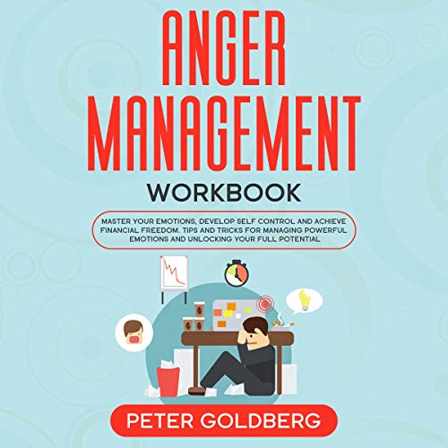 『Anger Management Workbook: Master Your Emotions, Develop Self Control and Achieve Financial Freedom』のカバーアート