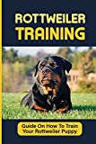 Rottweiler Puppies Training: How To Raise Safe, Potty Training, What Food To Feed, Dog Games, And More: Crate Training A Rottweiler Puppy Crying