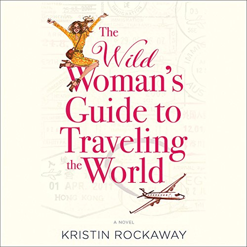 The Wild Woman's Guide to Traveling the World cover art