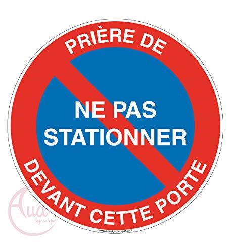 AUA SIGNALETIQUE - Panneau Prière De Ne Pas Stationner Devant Cette Porte - Ø 200 mm, PVC 1.5mm