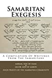 Samaritan Exegesis: A Compilation Of Writings From The Samaritans