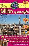 Milán y su región: la bella capital de Lombardía, Italia, el hermoso lago de Como y las ciudades de Bérgamo, Pavía y Novara (Voyage Experience nº 27)