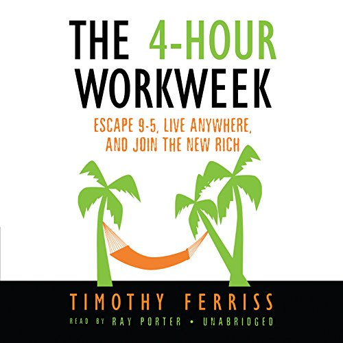The 4-Hour Workweek: Escape 9-5, Live Anywhere, and Join the New Rich audiobook cover art