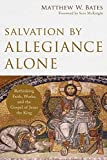 "Bates, ""Salvation by allegiance alone"" cover"