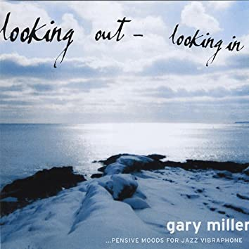 Looking Out- Looking In