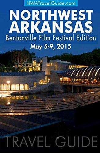 Northwest Arkansas Travel Guide ~ Bentonville Film Festival Edition