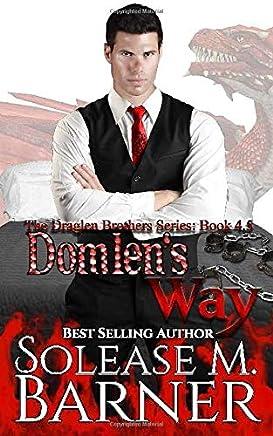The Draglen Brothers- Domlens Way - A Draglens Brother Novella  (BK 4.5)