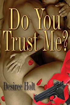 Do You Trust Me? by [Desiree Holt]