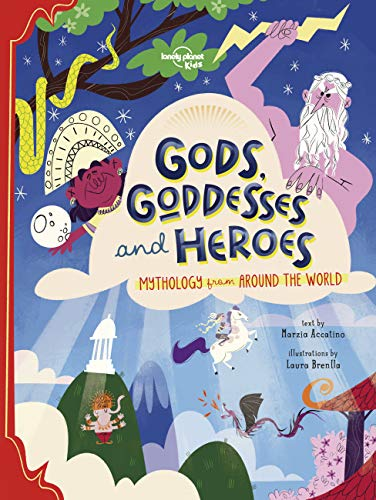 Gods, Goddesses, and Heroes 1 (Lonely Planet Kids)