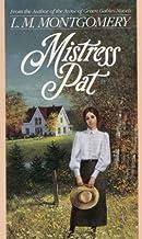 L. M. Montgomery'sMistress Pat: A Novel of Silver Bush [Hardcover]2011