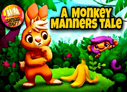 A Monkey Manners Tale: A Children's Story about Forest Cleanliness, Toddlers, Ages 1-5, Bedtime Stories for Kids and Toddlers