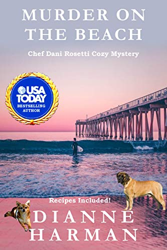 Murder on the Beach: A Chef Dani Rosetti Cozy Mystery (Chef Dani Rosetti Cozy Mysteries Book 3) by [Dianne Harman]