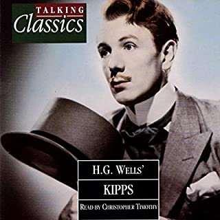 Kipps                   By:                                                                                                                                 HG Wells                               Narrated by:                                                                                                                                 Christopher Timothy                      Length: 2 hrs and 19 mins     Not rated yet     Overall 0.0