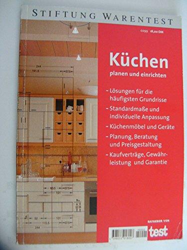 Küchen planen und einrichten. Lösungen für die häufigsten Grundrisse, Standardmasse und individuelle Anpassung, Küchenmöbel und Geräte, Planung, ... Kaufverträge, Gewährleistung und Garantie