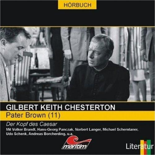 Der Kopf des Caesar     Pater Brown 11              By:                                                                                                                                 Gilbert Keith Chesterton                               Narrated by:                                                                                                                                 Volker Brandt,                                                                                        Hans-Georg Panczak,                                                                                        Norbert Langer                      Length: 50 mins     Not rated yet     Overall 0.0