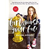 Girl, Wash Your Face: Stop Believing the Lies About Who You Are so You Can Become Who You Were Meant to Be (Girl, Wash Your Face Series) (English Edition)
