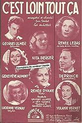 C\'est loin tout ça Enregistré et chanté par Georges Ulmer Renée Lebas Nita Berger Geneviève Aumont Deprince Renée Dyane Lucienne Vernay Yolande Vernet