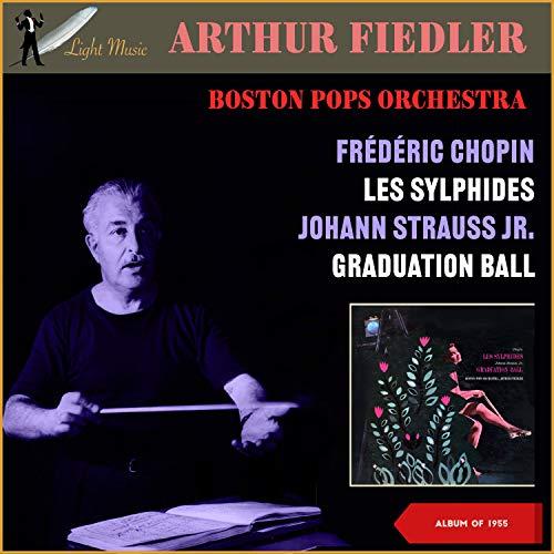Frédéric Chopin: Les Sylphides - Johann Strauss Jr.: Graduation Ball (Album of...