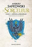 Sorceleur, T2 - L'Épée de la providence - Bragelonne - 16/01/2019