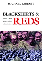 Blackshirts and Reds: Rational Fascism and the Overthrow of Communism