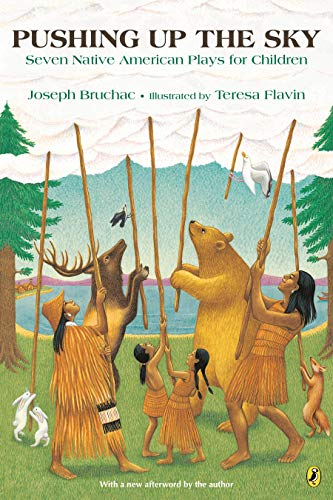 Compare Textbook Prices for Pushing up the Sky: Seven Native American Plays for Children Illustrated Edition ISBN 9781984814838 by Bruchac, Joseph,Flavin, Teresa