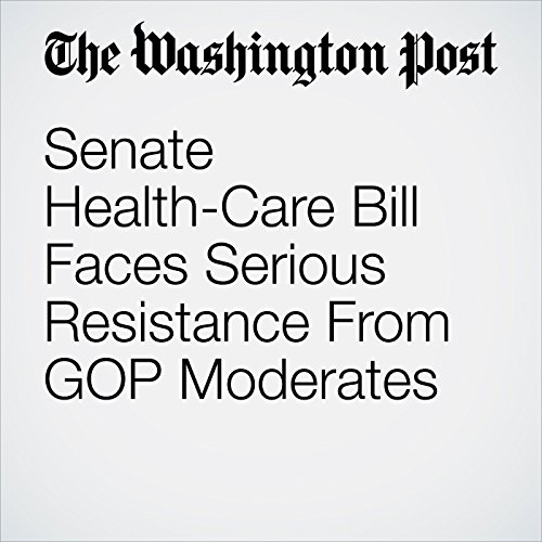 Senate Health-Care Bill Faces Serious Resistance From GOP Moderates copertina