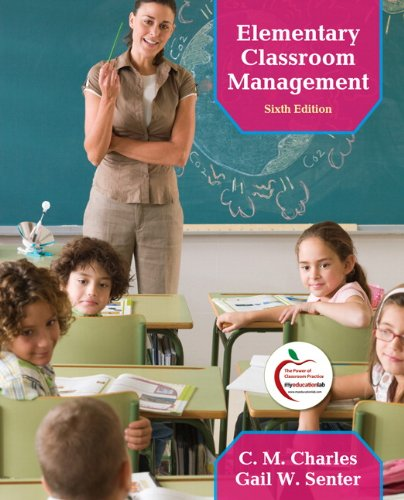 Compare Textbook Prices for Elementary Classroom Management 6 Edition ISBN 9780137055418 by Charles, C. M.,Senter, Gail W.