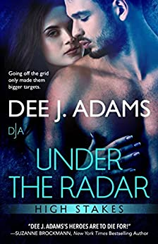 Under the Radar (High Stakes Book 4) by [Dee J. Adams]