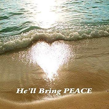 He'll Bring Peace