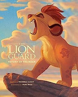 Lion Guard: Return of the Roar: Purchase Includes Disney eBook! (Disney Picture Book (ebook)) by [Disney Books, Disney Storybook Art Team]