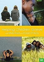 Helping Children Grieve [DVD]