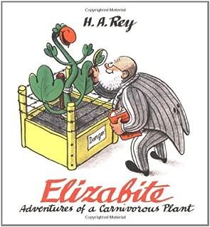 Elizabite: Adventures of a Carnivorous Plant (Curious George)