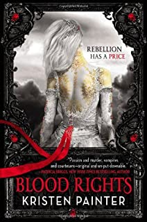 Blood Rights (House of Comarr?by Kristen Painter (2011-10-01)