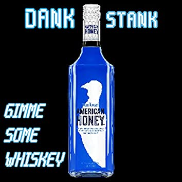 Gimme Some Whiskey