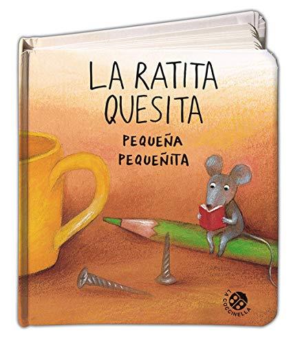 La ratita Quesita pequeña pequeñita (Historias pequeñas pequeñitas)