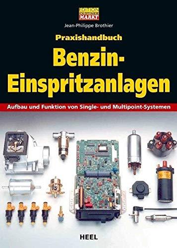 Praxishandbuch Benzin-Einspritzanlagen: Aufbau und Funktion von Single- und Multipoint-Systemen (VLB Reihenkürzel: SO997 - Edition Oldtimer Markt)