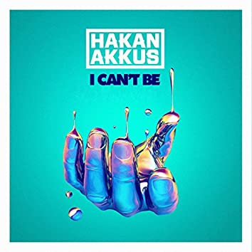 I Can't Be