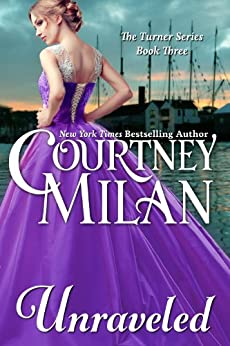 Unraveled (A Turner Series Book 3) by [Courtney Milan]