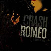 Minutes to Miles by Crash Romeo (2006-05-29)