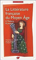 La littérature française du Moyen Âge, tome 2 - Théâtre & poésie de Jean Dufournet