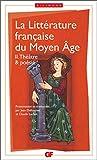 La littérature française du Moyen Âge, tome 2 - Théâtre & poésie