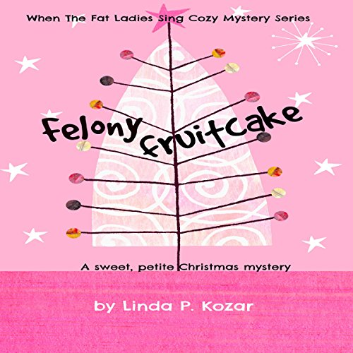 Felony Fruitcake cover art