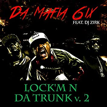 Lock'm n da Trunk V.2 (feat. DJ Zirk) - Single