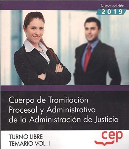 Cuerpo de Tramitación Procesal y Administrativa de la Administración de Justicia. Turno Libre. Temario Vol. I