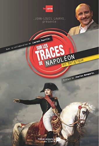 Sur les traces de Napoléon en Belgique (Sur les traces de...)