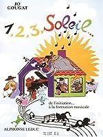 1, 2, 3, Soleil - De L'Initiation … la Formation Musicale - Volume 1