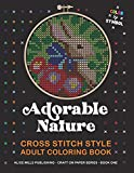 Adorable Nature: Cross Stitch Style Adult Coloring Book - Color by Symbol (Alice Mills Craft on Paper)